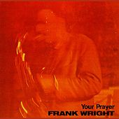 Your Prayer by Frank Wright