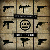 Gun Fever by Hieroglyphics