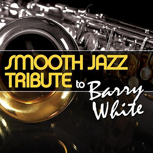 Smooth Jazz Tribute to Barry White by Smooth Jazz Allstars