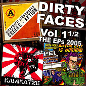 Dirty Faces Vol. 1 1/2 The EPs 2005 by Various Artists