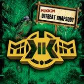 Offbeat Rhapsody (Bonus Track Version) by Mikkim