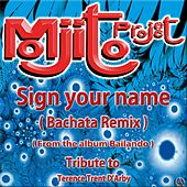 Sign Your Name (Tribute to Terence Trent D'arby) by Mojito Project
