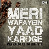 Meri Wafayein Yaad Karoge (When Someone in Love Betrays You) by Various Artists