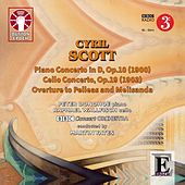 Cyril Scott: Piano Concerto, Cello Concerto & Overture to Pelleas and Melisanda by BBC Concert Orchestra