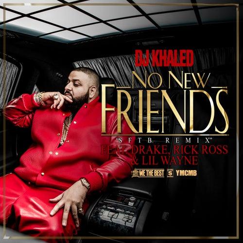 No New Friends by DJ Khaled