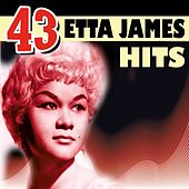 43 Etta James Hits by Etta James