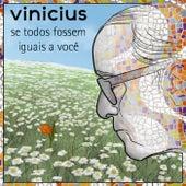 Se Todos Fossem Iguais A Você - (Homenagem A Vinícius) von Various Artists