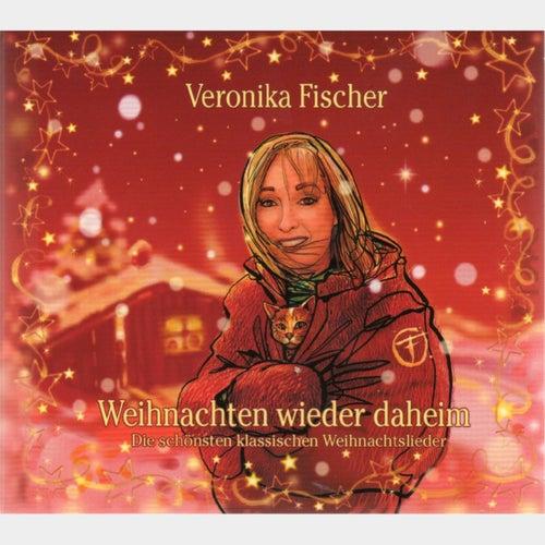 Weinachten wieder daheim von Veronika Fischer