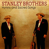 Hymns and Sacred Songs von The Stanley Brothers