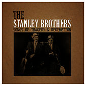Songs of Tragedy & Redemption von The Stanley Brothers