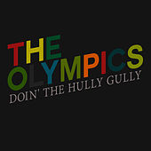 Doin' the Hully Gully by The Olympics