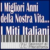 I Migliori Anni della Nostra Vita... I Miti Italiani, 65 Canzoni al pianoforte by Massimo Faraò