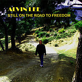 Still on the Road to Freedom by Alvin Lee