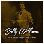 When Father Papered the Parlor by Billy Williams