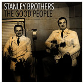 The Good People von The Stanley Brothers