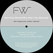 Why Aren't You Dancing? - Single by Kero Kero Bonito