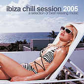 Ibiza Chill Session 2005 by Various Artists