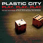 Plastic City Play. Play. Play by Various Artists
