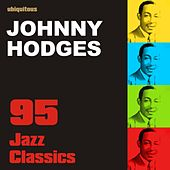 95 Jazz Classics By Johnny Hodges (The Best Of Johnny Hodges) by Various Artists
