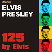 125 by Elvis (The Ultimate Elvis Presley Collection) di Elvis Presley