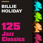125 Jazz Classics by Billie Holiday de Billie Holiday