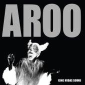 Aroo - Single by King Midas Sound