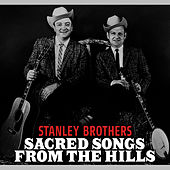Sacred Songs from the Hills von The Stanley Brothers