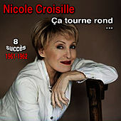 Ca tourne rond by Nicole Croisille