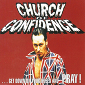 Get Down On Your Knees And Pray by Church Of Confidence