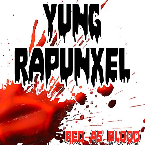 Yung Rapunxel (Red as Bloods Remake Version of Azealia Banks) by Red As Blood