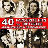 40 Favourite Hits from the Forties: Original Recordings By the Original Artists de Various Artists