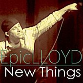 New Things by Epiclloyd
