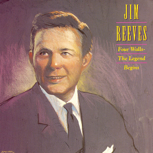 Four Walls: The Legend Begins by Jim Reeves