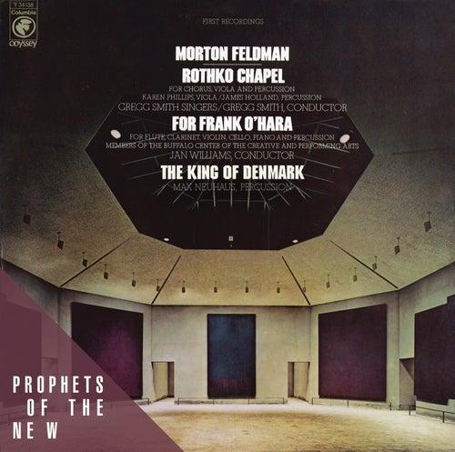 Morton Feldman: Rothko Chapel / For Frank O'Hara / The King of Denmark by Morton Feldman