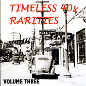 Timeless Rarities of the 1940s, Vol. 3 by Various Artists