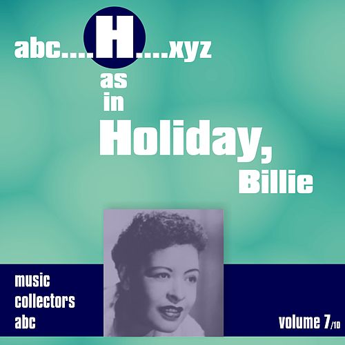 H as in HOLIDAY, Billie (Volume 7) by Billie Holiday