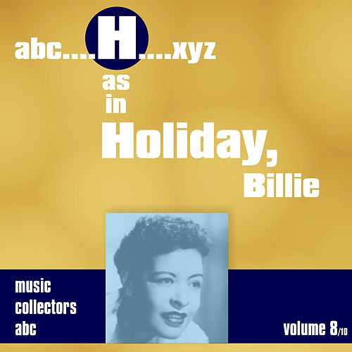 H as in HOLIDAY, Billie (Volume 8) by Billie Holiday