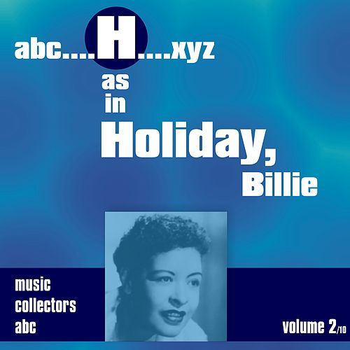 H as in HOLIDAY, Billie (Volume 2) by Billie Holiday