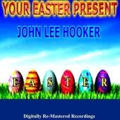 Your Easter Present - John Lee Hooker fra John Lee Hooker