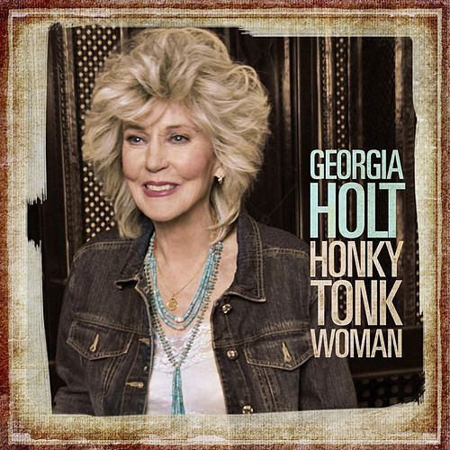 Honky Tonk Woman by Georgia Holt