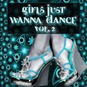 Girls Just Wanna Dance, Vol. 2 by Various Artists