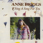 Sing a Song for You von Anne Briggs