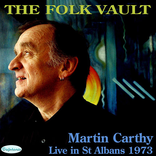 The Folk Vault: Martin Carthy, Live in St Albans 1973 by Martin Carthy