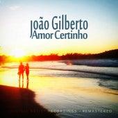 Amor Certinho de João Gilberto