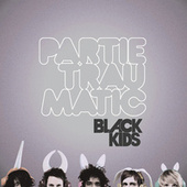 Partie Traumatic by Black Kids