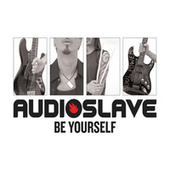 Be Yourself de Audioslave