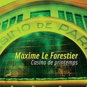 Casino De Printemps de Maxime Le Forestier