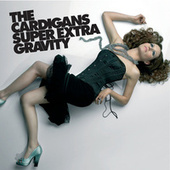 Super Extra Gravity von The Cardigans