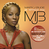 Be Without You by Mary J. Blige