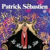 Le Roi De La Fête de Patrick Sébastien